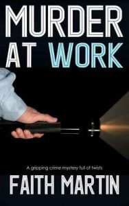 Murder at work a gripping crime mystery full of twists – Faith Martin [ePub & Kindle] [English]