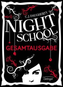 Night School. Gesamtausgabe – C. J. Daugherty, Axel Henrici [ePub & Kindle] [German]