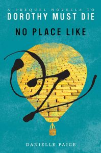 No Place Like Oz: A Dorothy Must Die Prequel Novella (Dorothy Must Die series) – Danielle Paige [ePub & Kindle] [English]