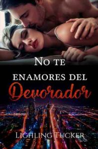 No te enamores del Devorador – Lighling Tucker Wolf [ePub & Kindle]