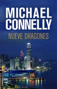 Nueve dragones (Harry Bosch nº 15) – Michael Connelly, Javier Guerrero [ePub & Kindle]