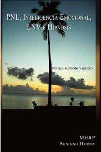 PNL, Inteligencia Emocional, LNV, e Hipnosis – Benigno Horna [ePub & Kindle]