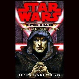 Path of Destruction (Star Wars Legends (Darth Bane)) – Drew Karpyshyn [Narrado por Drew Karpyshyn] [Audiolibro] [English]