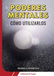 Poderes Mentales: Cómo utilizarlos – Isabela Herranz [ePub & Kindle]
