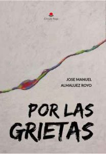 Por las grietas – Jose Manuel Almaluez Royo [ePub & Kindle]