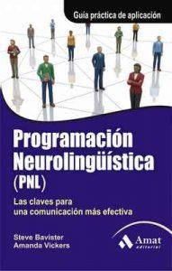 Programación Neurolingüística (PNL): Las claves para una comunicación más efectiva – Steve Bavister, Amanda Vickers [ePub & Kindle]