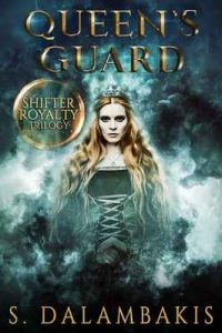 Queen's Guard (Shifter Royalty Trilogy Book 2) – S. Dalambakis [ePub & Kindle] [English]