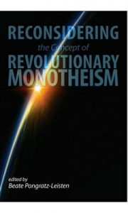 Reconsidering the Concept of Revoultionary Monotheism – Beate Pongratz-Leisten [ePub & Kindle] [English]