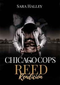 Reed. Rendición (Chicago Cops nº 1) – Sara Halley [ePub & Kindle]