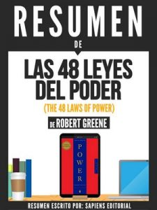 Resumen De Las 48 Leyes Del Poder (The 48 Laws Of Power) – De Robert Greene – Sapiens Editorial [ePub & Kindle]
