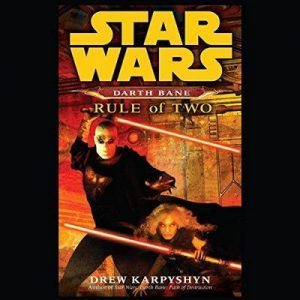 Rule of Two (Star Wars Legends (Darth Bane)) – Drew Karpyshyn [Narrado por Jonathan Davis] [Audiolibro] [English]