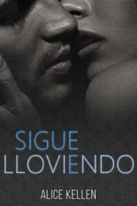Sigue Lloviendo – Alice Kellen [ePub & Kindle]