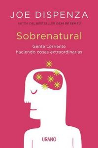 Sobrenatural (Crecimiento personal) – Joe Dispenza [ePub & Kindle]