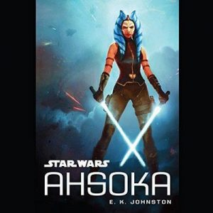 Star Wars: Ahsoka – E. K. Johnston [Narrado por Ashley Eckstein] [Audiolibro] [English]