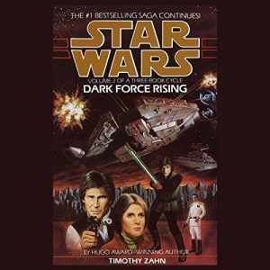 Star Wars: Dark Force Rising: The Thrawn Trilogy, Book 2 – Timothy Zahn [Narrado por Marc Thompson] [Audiolibro] [English]