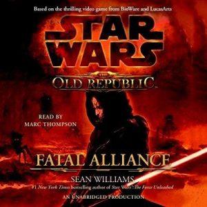 Star Wars: The Old Republic: Fatal Alliance – Sean Williams [Narrado por Marc Thompson] [Audiolibro] [English]