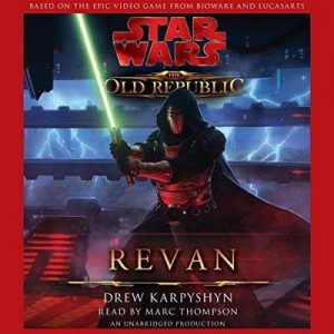Star Wars: The Old Republic: Revan – Drew Karpyshyn [Narrado por Marc Thompson] [Audiolibro] [English]