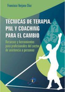 Técnicas de terapia, PNL y coaching para el cambio: Recursos y herramientas para profesionales del sector de asistencia a personas – Francisco Verjano Díaz [ePub & Kindle]