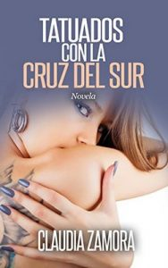 Tatuados con la Cruz del Sur – Claudia Zamora [ePub & Kindle]