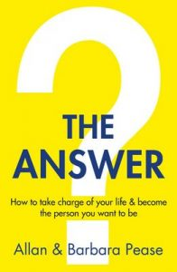 The Answer: How to take charge of your life & become the person you want to be – Barbara Pease, Allan Pease [ePub & Kindle]