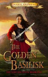 The Golden Basilisk (The Lost Ancients Book 5) – Marie Andreas [ePub & Kindle] [English]
