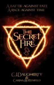 The Secret Fire (The Alchemist Chronicles Book 1) – C. J. Daugherty, Carina Rozenfeld [ePub & Kindle] [English]