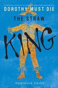 The Straw King (Dorothy Must Die Novella) – Danielle Paige [ePub & Kindle] [English]