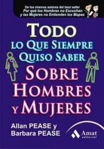 Todo lo que siempre quiso saber de hombres y mujeres (Amor Y Pareja (amat)) – Allan Pease, Barbara Pease [ePub & Kindle]