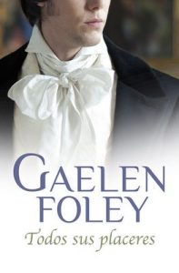 Todos sus placeres (Spice 3) – Gaelen Foley [ePub & Kindle]