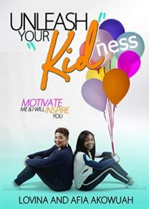 Unleash Your KIDness: MOTIVATE Me and I will INSPIRE You – Lovina Akowuah, Afia Akowuah [ePub & Kindle] [English]