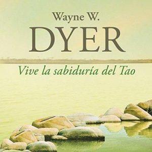 Vive la sabiduría del Tao – Wayne W. Dyer [Narrado por Miguel Ángel Álvarez] [Audiolibro] [Español]
