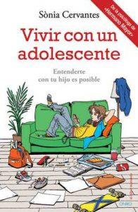 Vivir con un adolescente: Entenderte con tu hijo es posible (El Niño y su Mundo) – Sònia Cervantes [ePub & Kindle]