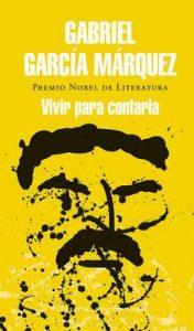 Vivir para contarla – Gabriel García Márquez [ePub & Kindle]