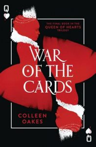 War of the Cards (Queen of Hearts, Book 3) – Colleen Oakes [ePub & Kindle] [English]