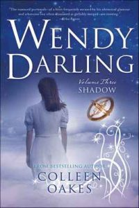Wendy Darling: Vol 3: Shadow – Colleen Oakes [ePub & Kindle] [English]