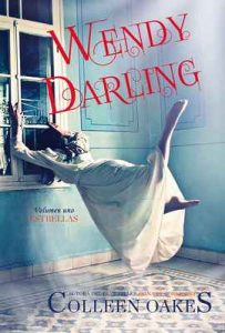 Wendy Darling: Estrellas: Volume 1 – Colleen Oakes [ePub & Kindle]