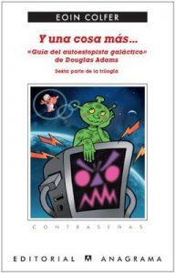 Y una cosa más… «Guía del autoestopista galáctico» (CONTRASEÑAS) – Eoin Colfer, Daniel Najmías Bentolilla [ePub & Kindle]