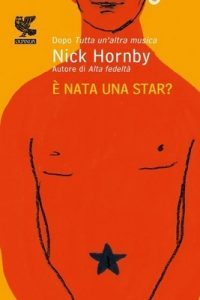 È nata una star – Nick Hornby, S. Piraccini [ePub & Kindle] [Italian]