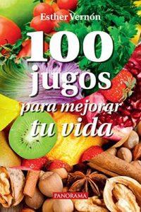 100 jugos para mejorar tu vida (Salud y bienestar) – Esther Vernón, Panorama Editorial [ePub & Kindle]