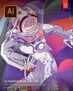 Adobe Illustrator CC Classroom in a Book (2018 release) – Brian Wood [ePub & Kindle] [English]