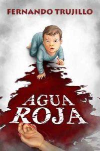 Agua roja – Fernando Trujillo Sanz, Oscar Camacho, Nieves García Bautista [ePub & Kindle]