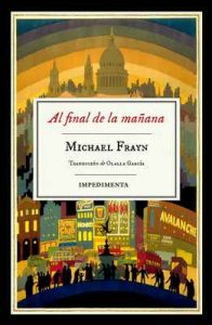 Al final de la mañana (Impedimenta) – Michael Frayn, Editorial Impedimenta [ePub & Kindle]