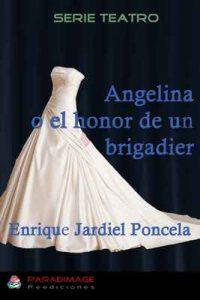 Angelina o el honor de un brigadier: Un drama en 1880 (Teatro) – Enrique Jardiel Poncela [ePub & Kindle]