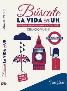 Búscate la Vida en UK – Ignacio Vanini [ePub & Kindle]
