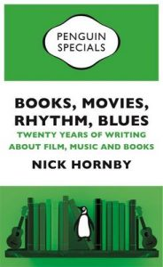 Books, Movies, Rhythm, Blues: Twenty Years of Writing about Film, Music and Books (Penguin Specials) – Nick Hornby [ePub & Kindle] [English]