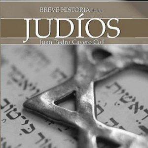 Breve historia de los judíos – Juan Pedro Cavero Coll [Narrado por Jesús Rois Frey] [Audiolibro] [Español]