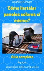 Cómo instalar un pequeño panel solar sí mismo: Guía simple DIY – DOC Geo, Geoffroy Romyns [ePub & Kindle]