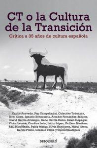 CT o la cultura de la transición: Crítica a 35 años de cultura española – V.A. [ePub & Kindle]