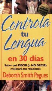 Controla tu lengua en 30 dias: Saber qué Decir (o No Decir) mejorará tus relaciones – Deborah Pegues [ePub & Kindle]