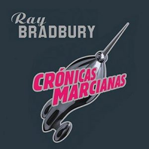 Crónicas Marcianas – Ray Bradbury [Narrado por Germán Gijón] [Audiolibro] [Español]